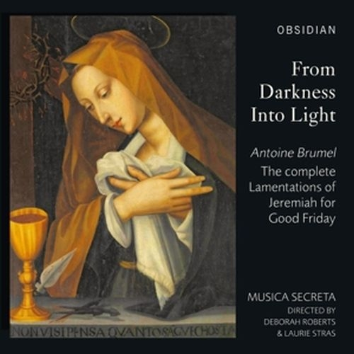 From Darkness into Light-The complete Lamentations - STRAS/ROBERTS/MUSICA SECRET