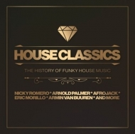 Various - House Classics-The History Of Funky House Music