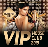 Various - VIP House Club 2019-The Finest In Dance & House