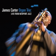 Carter,James - James Carter Organ Trio: Live From Newport Jazz