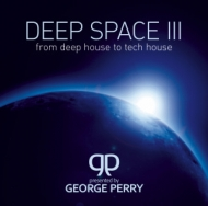 Diverse - Deep Space 3 - From Deep House To Tech House (Pres. By George Perry)