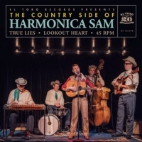 Country Side Of Harmonica Sam,The - True Lies/Lookout Heart