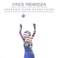Mendoza,Vince & Czech National Symphony Orchestra - Freedom over Everything